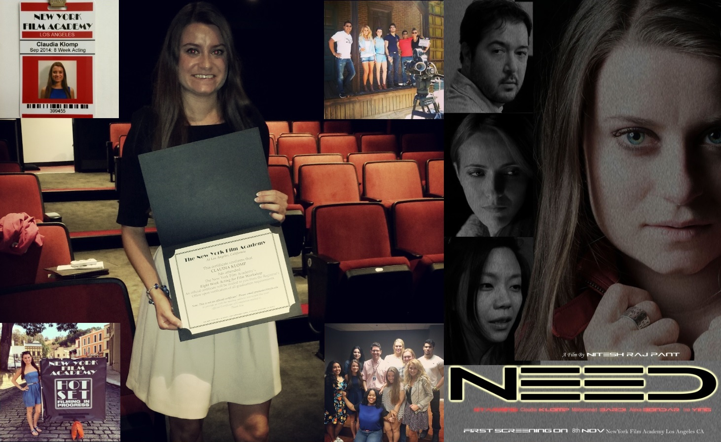 Graduated Acting for Film Workshop at the New York Film Academy in L.A.